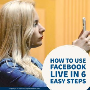 How to Use Facebook Live in 6 Easy Steps