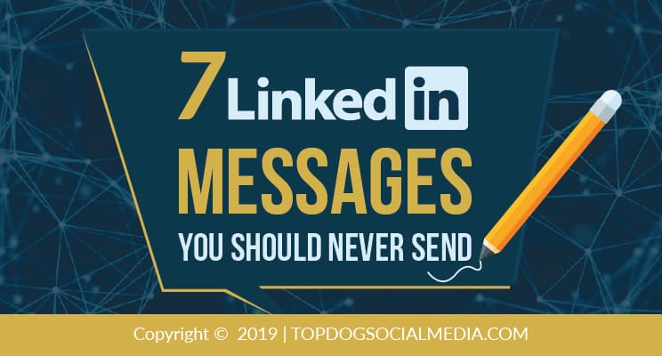 7 LinkedIn Messages You Should Never Send