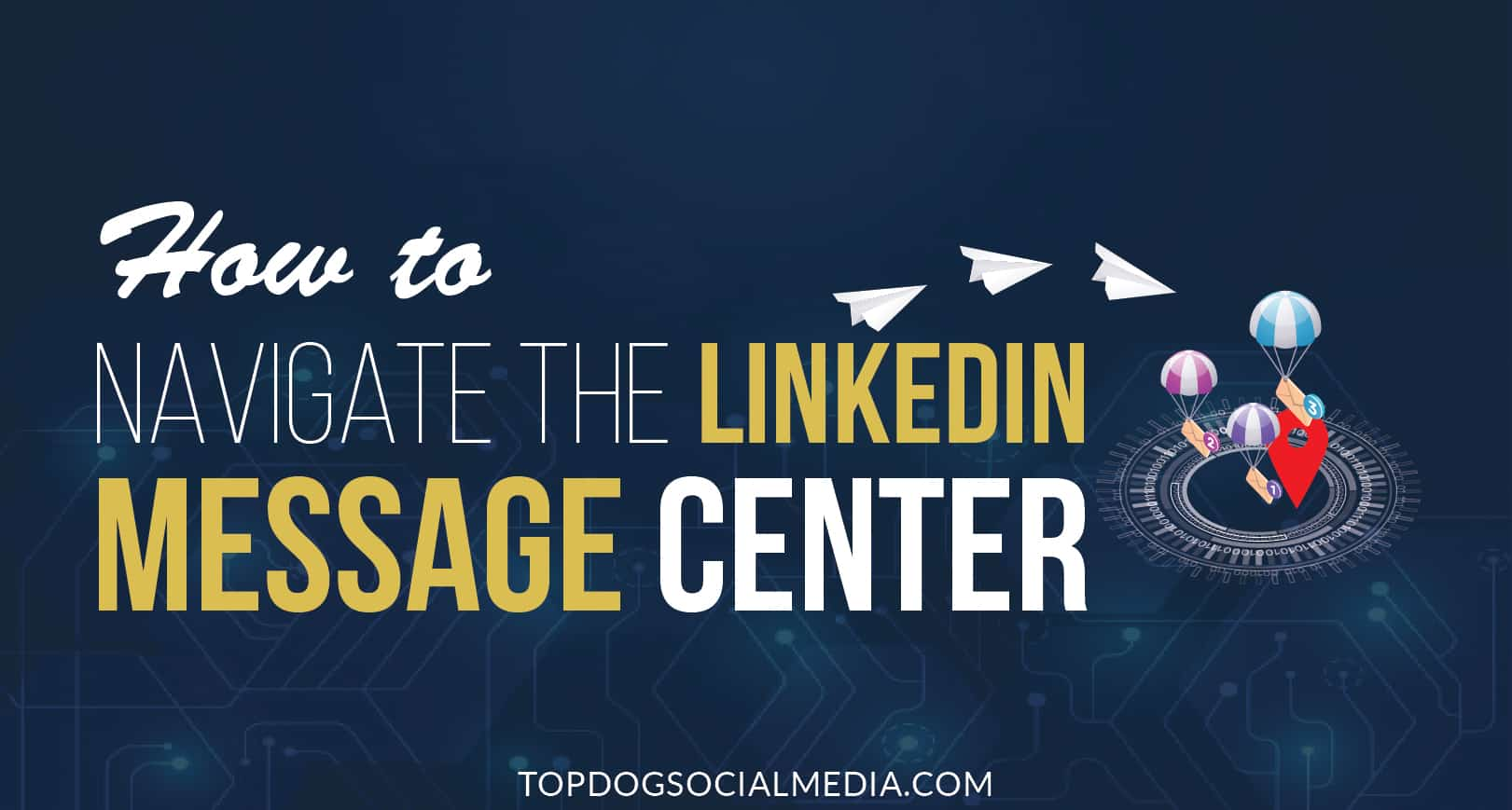How to Navigate the LinkedIn Message Center [New Features]