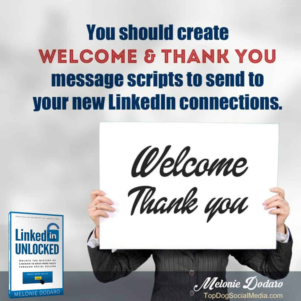 Create a Welcome/Thank You message to send to your new LinkedIn connections.