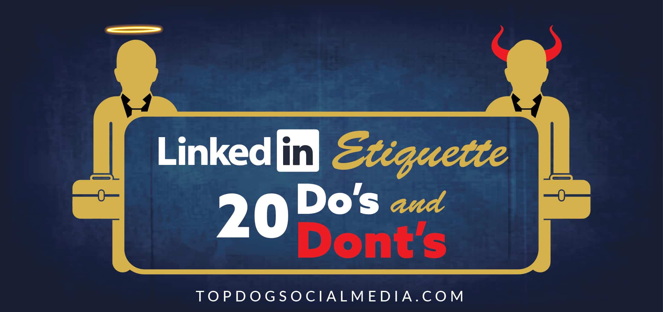 LinkedIn Etiquette Guide: 20 Do's & Don'ts [INFOGRAPHIC]
