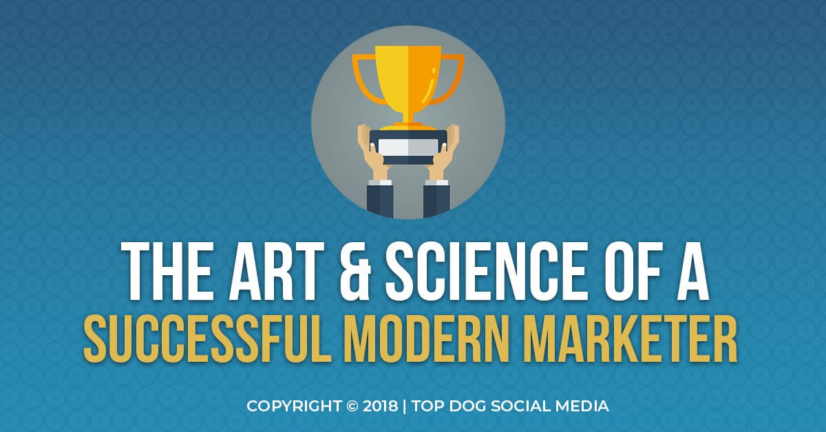 The Art & Science of a Successful Modern Marketer
