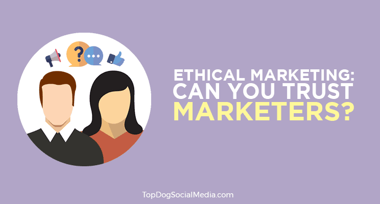 ethical marketing can you trust marketers anymore