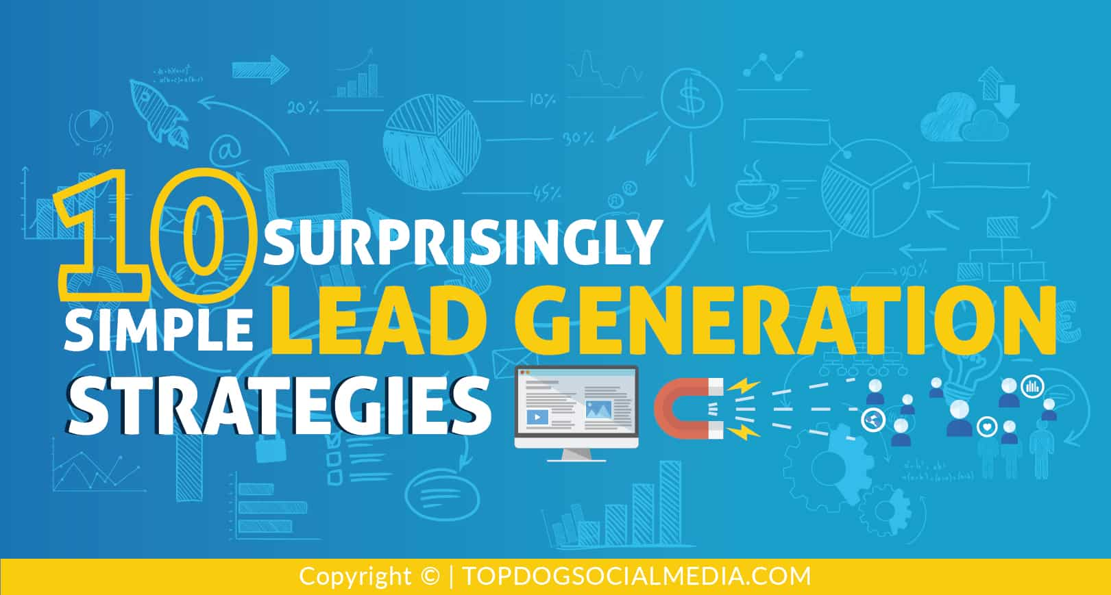 10 Surprisingly Simple Lead Generation Strategies