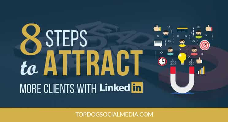 8 Steps to Attract More Clients with LinkedIn