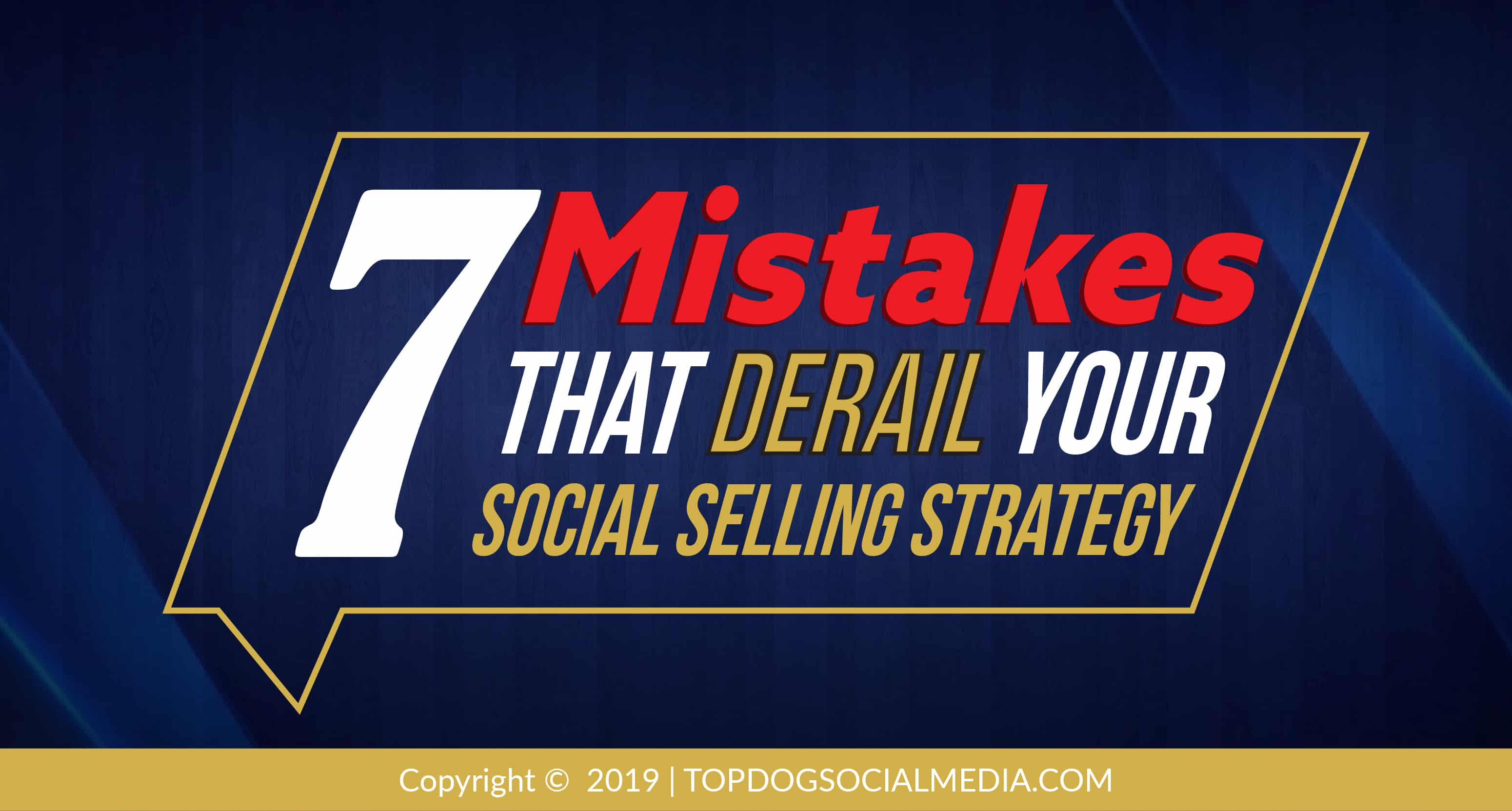 7 Mistakes That Derail Your Social Selling Strategy